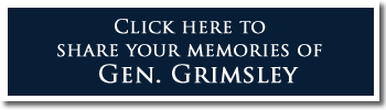 Share your memories of General Grimsley